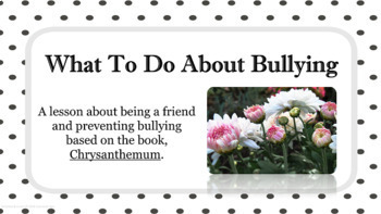 Chrysanthemum No Prep SEL lesson BULLYING PREVENTION CONFLICT RESOLUTION PBIS