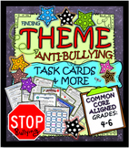 TEACHING THEME: TASK CARDS & MORE~ ANTI-BULLYING VERSION