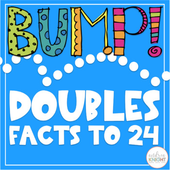 BUMP!  Doubles Facts to 24