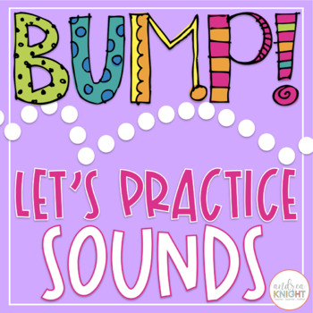BUMP!  Let's Learn Sounds