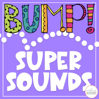 BUMP!  Let's Learn Super Sounds!