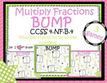 BUMP Multiply a Fraction by a Whole Number