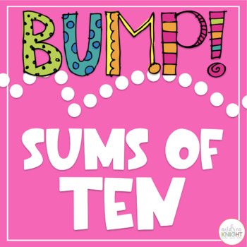 BUMP!  Sums of Ten  {Missing Addend}