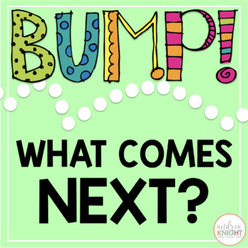 BUMP!  What comes next?  {Number Sequence / Plus One}