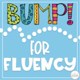 BUMP for Fluency!  (Engaging Practice for K-2)