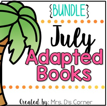 BUNDLE 18 Adapted Books for July ( Level 1 and Level 2 )