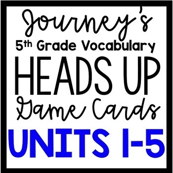 BUNDLE 5th Grade Journey's Units 1-5: Heads Up Vocabulary Game Cards