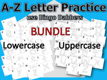 BUNDLE! A-Z DOT LETTERS - LOWERCASE AND UPPERCASE - BINGO DAUBERS - WRITE LETTER