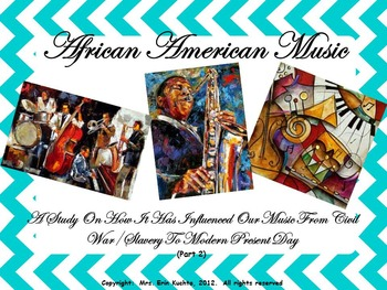 BUNDLE: AFRICAN-AMERICAN MUSIC STUDY: Slavery - Mid 1900's  (SMNTBK Edition)