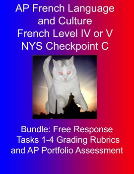 BUNDLE:  AP French Language and Culture Free Response Tasks 1-4 Grading Rubrics