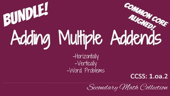 BUNDLE! Adding Multiple Addends (Vertical,Horizontal, Word
