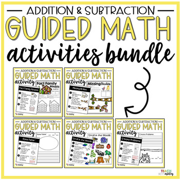 BUNDLE Addition and Subtraction Guided Math Activities