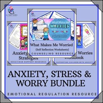 BUNDLE - ANXIETY STRESS & WORRY BUNDLE - Workbook, Activities, Worksheets