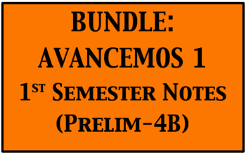 BUNDLE: Avancemos Level 1 Semester 1 Vocabulary and Grammar Notes