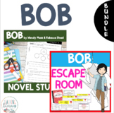Bob by Wendy Mass and Rebecca Stead NOVEL STUDY and ESCAPE