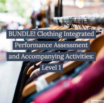 BUNDLE: Clothing activities and Integrated Performance Assessment Level 1