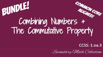 BUNDLE! Combining Numbers + The Commutative Property of Ad