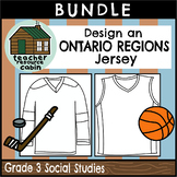 BUNDLE: Designing an Ontario Region Jersey (Grade 3 Social Studies)