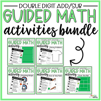 BUNDLE Double Digit Addition & Subtraction Guided Math Activities