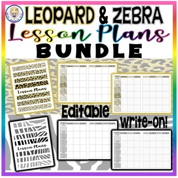 BUNDLE! Editable and Write-On Weekly Lesson Plans Templates - Leopard AND Zebra