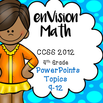 BUNDLE EnVision Math 4th Grade Topics 9 12 Daily PowerPoint