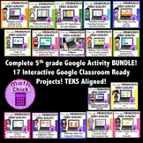 BUNDLE- Entire 5th grade Google Interactive Activities Collection TEKS Aligned