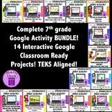 BUNDLE- Entire 7th grade Google Interactive Activities Collection TEKS Aligned