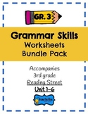 Grammar Skills Worksheets BUNDLE for 3rd grade reading street unit 1-6