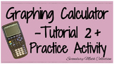 BUNDLE! Graphing Calculator Tutorial 2 and Practice Sheet (Intro to Calculator)