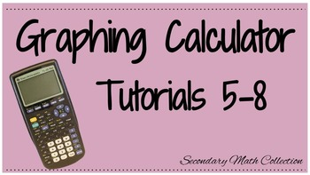 BUNDLE! Graphing Calculator Tutorials 5-8 (Intro to the Ca