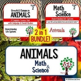Growth and Changes in Animals: Science PLUS Math BUNDLE 2 in 1