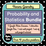 BUNDLE Honors Geometry Probability and Statistics