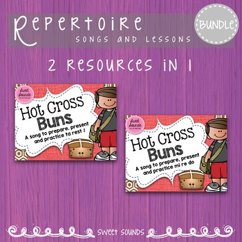 BUNDLE Hot Cross Buns {Rhythm: Rest and Melody: Re}