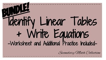 BUNDLE! Identify Linear Tables + Writing Linear Equations Worksheets
