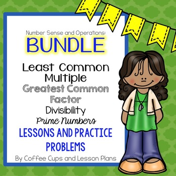 BUNDLE  Interactive Lessons, Practice Skills for LCM, GCF,