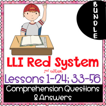 BUNDLE- LLI Red System- Comprehension Questions + Answers - Lessons 1-24 & 33-56