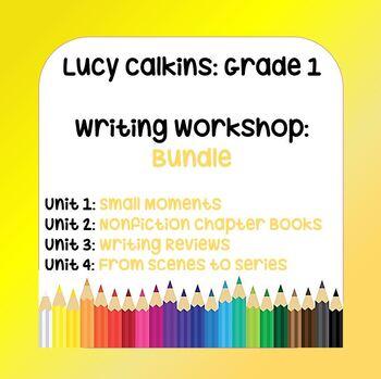 BUNDLE: Lucy Calkins 1st Grade Writing Workshop (4 Units)