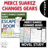 Merci Suarez Changes Gears NOVEL STUDY and ESCAPE ROOM Bundle