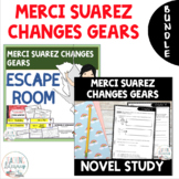 Merci Suarez Changes Gears NOVEL STUDY and ESCAPE ROOM Bundle