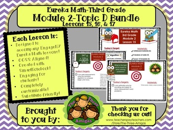 BUNDLE Module 2 Topic D Eureka Math 3rd Grade SmartBoard Lessons 15, 16, & 17