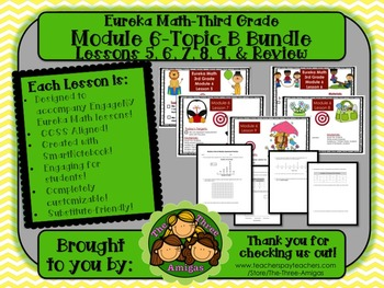 BUNDLE Module 6 Topic B Eureka Math 3rd Grade SmartBoard Lessons 5-9 & End Rvw