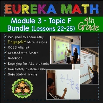BUNDLE Module 3 Topic F Eureka Math 4th Grade Smartboard Lessons 22-25