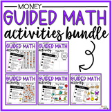 BUNDLE Money Guided Math Activities