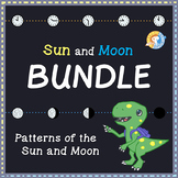 BUNDLE: Patterns of the Sun and Moon