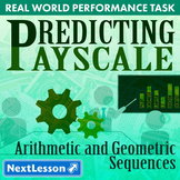 BUNDLE - Performance Task – Arithmetic & Geometric Seq – Predicting Payscale