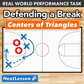 BUNDLE - Performance Task – Centers of Triangles – Defending a Break
