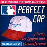 BUNDLE - Performance Task – Circles Arc Length & Circumference– Perfect Cap MLB
