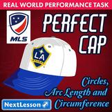 BUNDLE - Performance Task – Circles Arc Length, Circumference– Perfect Cap MLS