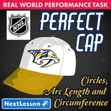 BUNDLE - Performance Task – Circles Arc Length & Circumference– Perfect Cap NHL