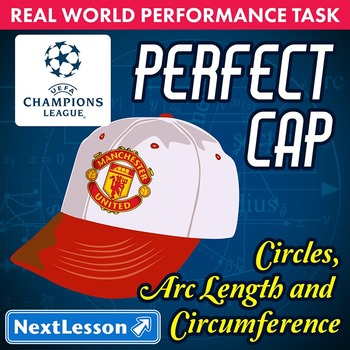 BUNDLE - Performance Task – Circles Arc Length, Circumference– Perfect Cap UEFA